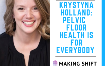 11. Krystyna Holland: Pelvic Floor Health is For EVERYbody
