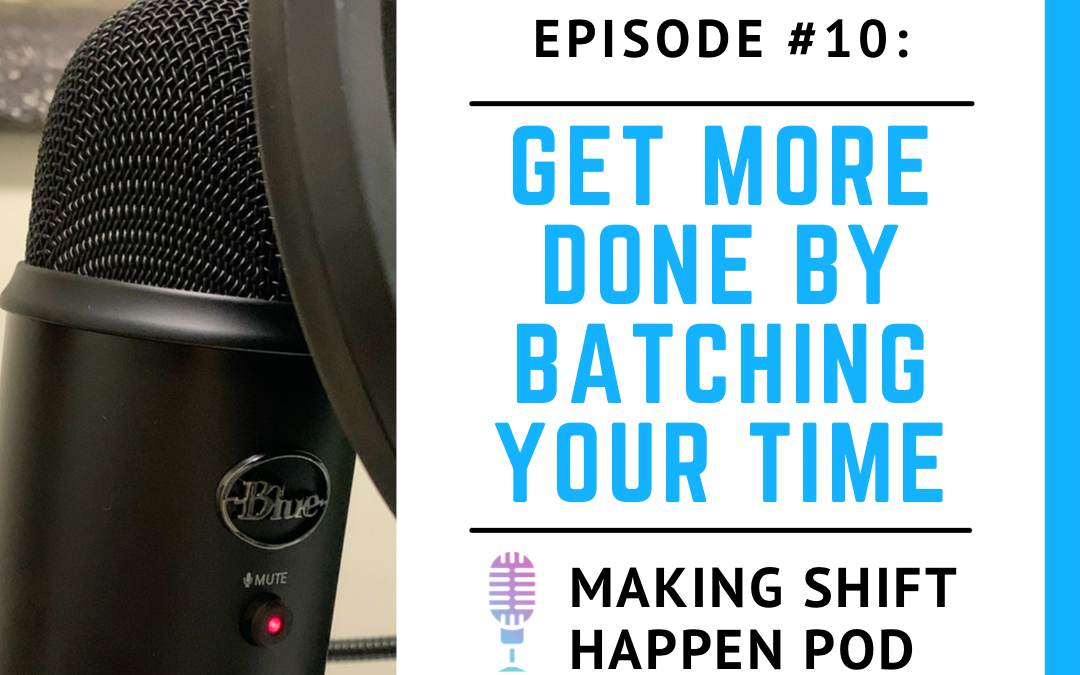 10. Get More Done by Batching Your Time