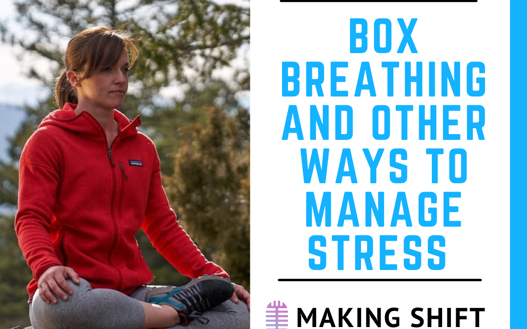 13. Box Breathing and Other Ways to Manage Stress