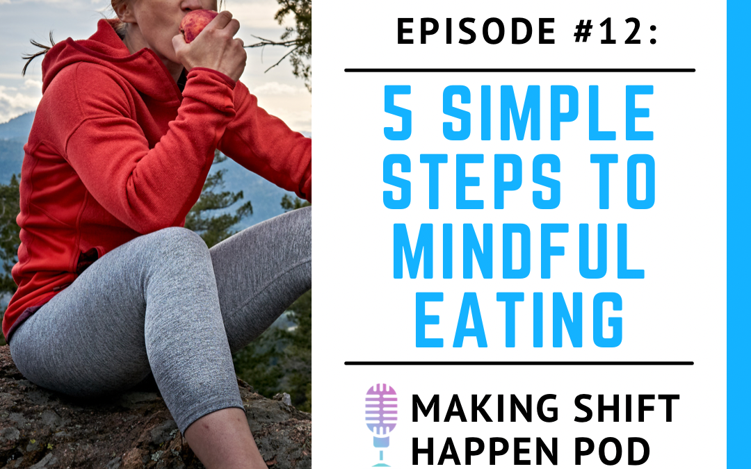 12. 5 Simple Steps to Mindful Eating