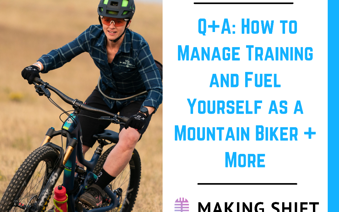 20. Q+A How to Manage Training and Fuel Yourself as a Mountain Biker
