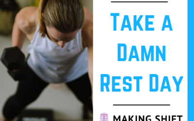 25. Take a Damn Rest Day