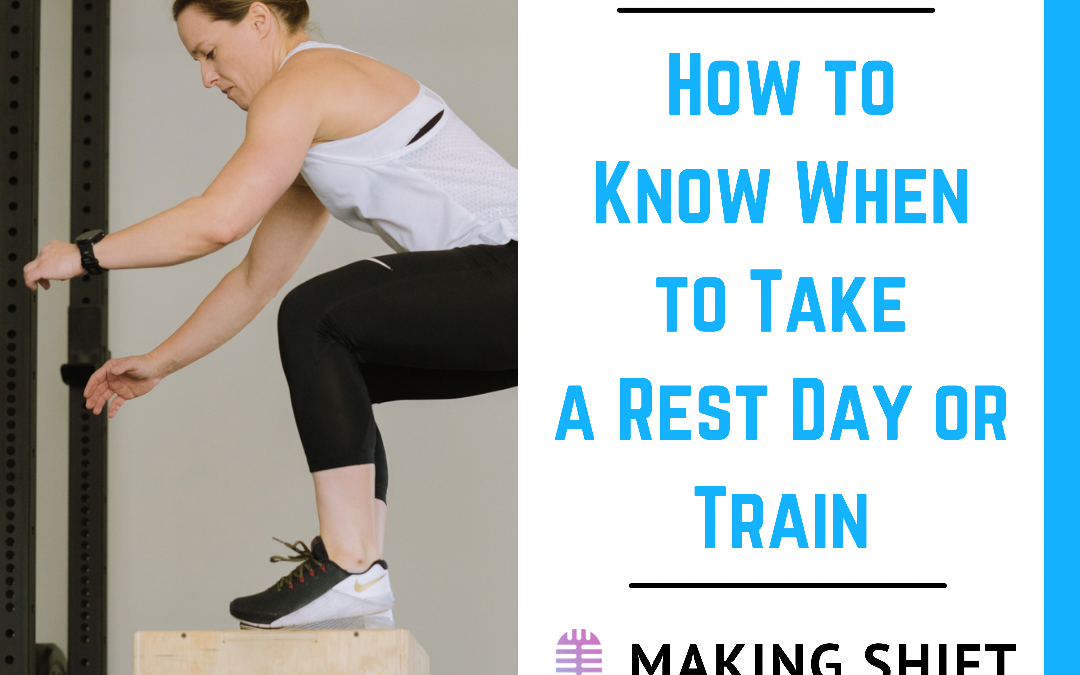 26. How to Know When to Take a Rest Day or Train